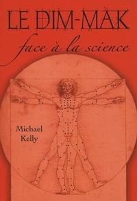 Michael Kelly - Le dim-mak face à la science.