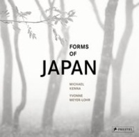 Michael Kenna et Yvonne Meyer-Lohr - Forms of Japan.