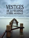 Michael Kerrigan - Vestiges de la Seconde Guerre mondiale.
