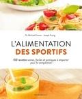 Michael Kirtsos et Joseph Ewing - L'alimentation des sportifs - 150 recettes saines, faciles et pratiques à emporter pour la compétition !.