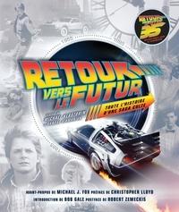Michael Klastorin et Randal Atamaniuk - Retour vers le futur - Toute l'histoire d'une saga culte.