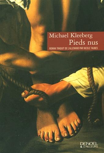 Michael Kleeberg - Pieds nus.
