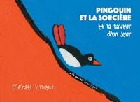 Michael Knight - Pingouin et la sorcière et la saveur d'un jour.