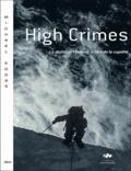 Michael Kodas - High Crimes - Le destin de l'Everest à l'ère de la cupidité.