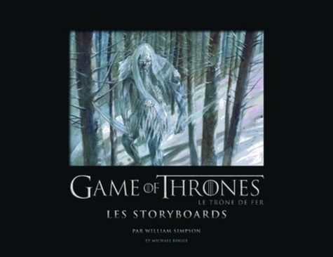 Games of Thrones. Les storyboards