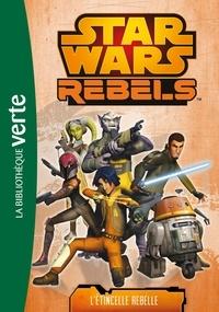 Michael Kogge - Star Wars Rebels Tome 2 : L'étincelle rebelle.