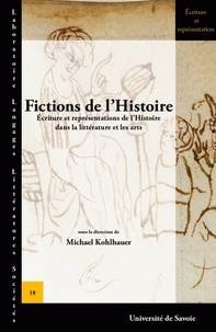 Michael Kohlhauer - Fictions de l'Histoire - Ecritures et représentations de l'Histoire dans la littérature et les arts.
