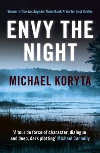 Michael Koryta - Envy the Night.