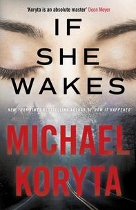 Michael Koryta - If She Wakes.