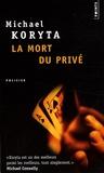 Michael Koryta - La mort du privé.