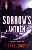 Michael Koryta - Sorrow's Anthem.