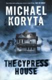 Michael Koryta - The Cypress House.
