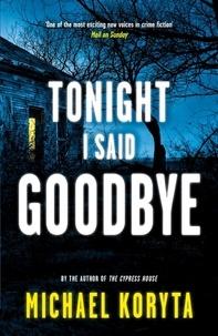Michael Koryta - Tonight I Say Goodbye.