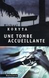 Michael Koryta - Une tombe accueillante.