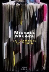 Michael Krüger - La comédie de Turin - Souvenirs d'un exécuteur testamentaire.