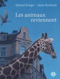 Michael Krüger - Les animaux reviennent.