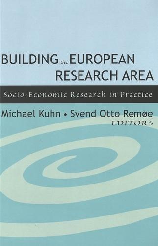 Michael Kuhn et Svend otto Remøe - Building the European Research Area - Socio-Economic Research in Practice.