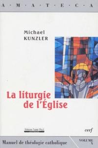 Michael Kunzler - La liturgie de l'Église.