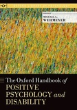 Michael L. Wehmeyer - The Oxford Handbook of Positive Psychology and Disability.