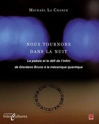 Michaël La Chance - Nous tournons dans la nuit : La poésie et le défi de l'infini.
