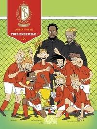 Michaël Lambert et David Rosel - Standard de Liège - tome 2 - Tous Ensemble !.
