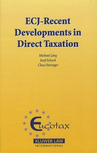 Michael Lang - ECJ : Recent Developments in Direct Taxation.