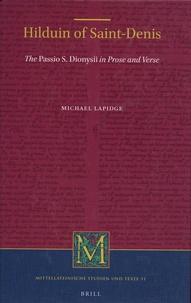 Michael Lapidge - Hilduin of Saint-Denis - The Passio S. Dionysii in Prose and Verse.