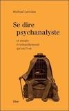 Michael Larivière - Se dire psychanalyste et croire éventuellement qu'on l'est.