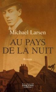 Michael Larsen - Au pays de la nuit.