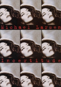 Michael Larsen - Incertitude.