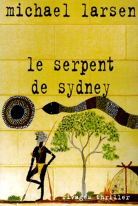 Michael Larsen - Le serpent de Sydney.