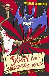 Michael Lawrence - Jiggy's Genes: Jiggy the Vampire Slayer - Book 2.