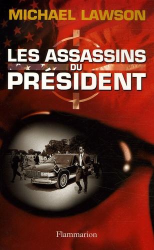 Michael Lawson - Les assassins du Président.