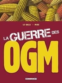 Michaël Le Galli - La guerre des OGM.