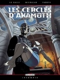 Michaël Le Galli et Emmanuel Michalak - Les cercles d'Akamoth Tome 2 : La nouvelle alliance.