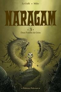 Michaël Le Galli et  Mike - Naragam Tome 3 : Dans l'ombre de Geön.