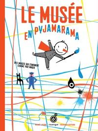 Michaël Leblond et Frédérique Bertrand - Le musée en pyjamarama.
