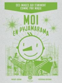 Michaël Leblond et Frédérique Bertrand - Moi en pyjamarama.