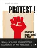 Michaël Lellouche - Protest ! - Les affiches qui ont changé le monde - 1968-1973.