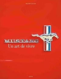 Michaël Levivier - Mustang - Un art de vivre.
