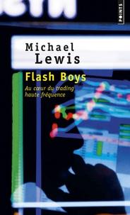 Michael Lewis - Flash boys - Histoire d'une révolte à Wall Street.