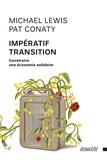 Michael Lewis et Pat Conaty - Impératif Transition - Construire une économie solidaire.