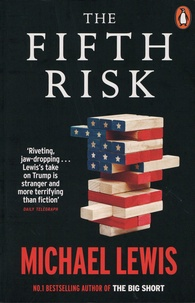 Michael Lewis - The Fifth Risk - Undoing Democracy.