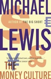 Michael Lewis - The Money Culture.