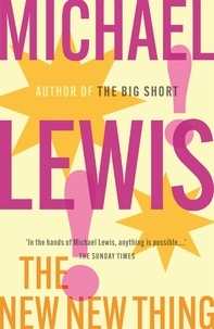 Michael Lewis - The New New Thing - A Silicon Valley Story.