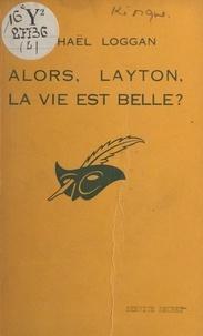 Michaël Loggan - Alors, Layton, la vie est belle ?.