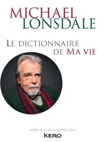 Michael Lonsdale - Le dictionnaire de ma vie - Michael Lonsdale.