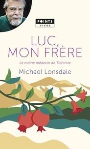 Michael Lonsdale - Luc, mon frère - Le moine médecin de Tibhirine.