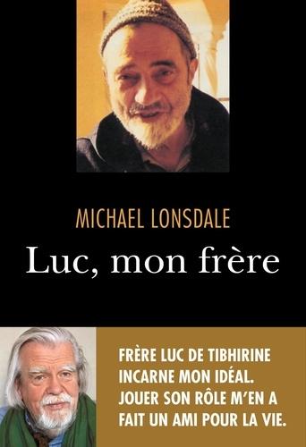 Michael Lonsdale - Luc, mon frère.