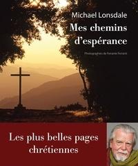 Michael Lonsdale - Mes chemins d'espérance - Les plus belles pages cgrétiennes.